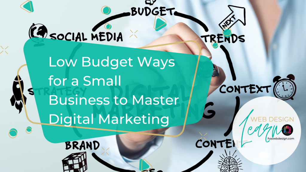 Low Budget Ways for a Small Business to Master Digital Marketing