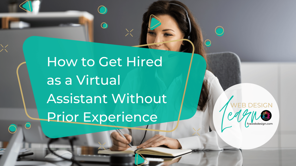 How to get hired as a Virtual Assistant with No Prior Experience