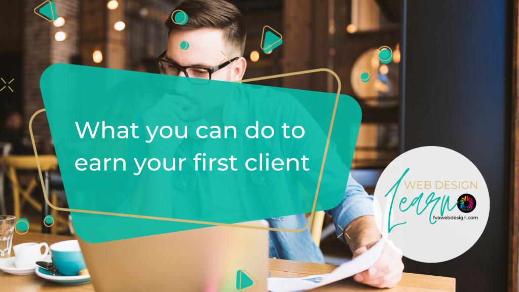 What you can do to earn your first client